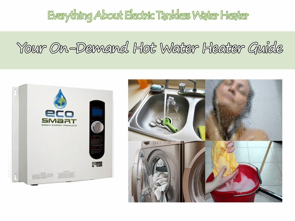 The Best Electric Tankless Water Heater You Need In 2018 How To Turn Up A
